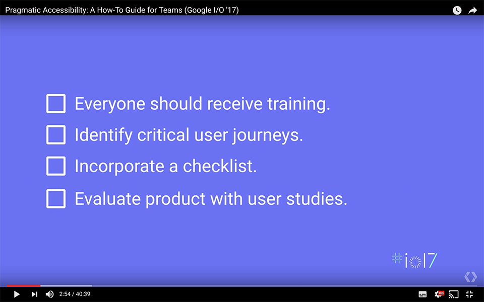 """youtube slide screenshot. everyone should receive training. identify critical user journeys. incorporate a checklist. evaluate product with user studies"""